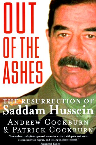 Out of the Ashes: The Resurrection of Saddam Hussein 9780060929831