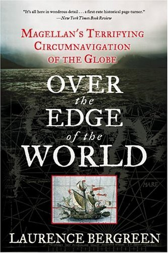 Over the Edge of the World: Magellan's Terrifying Circumnavigation of the Globe 9780060936389