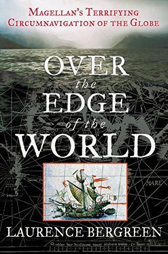 Over the Edge of the World: Magellan's Terrifying Circumnavigation of the Globe 9780066211732