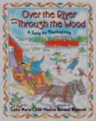 Over the River and Through the Wood: A Song for Thanksgiving