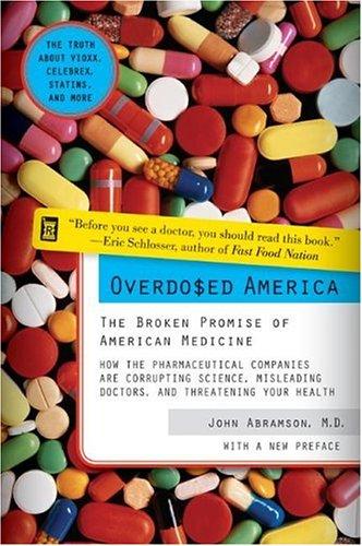 Overdosed America: The Broken Promise of American Medicine