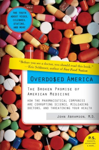 Overdosed America: The Broken Promise of American Medicine 9780061344763