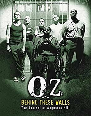 Oz: Behind These Walls: The Journal of Augustus Hill 9780060521332