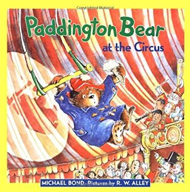 Paddington Bear at the Circus 9780060282134