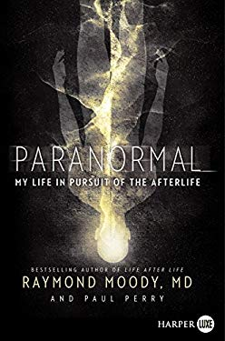 Paranormal: My Life in Pursuit of the Afterlife 9780062107244