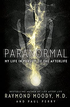 Paranormal: My Life in Pursuit of the Afterlife 9780062046420