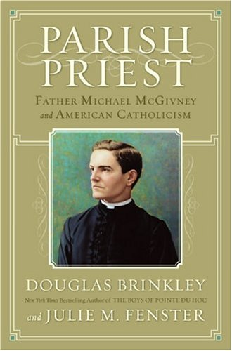 Parish Priest: Father Michael McGivney and American Catholicism 9780060776848