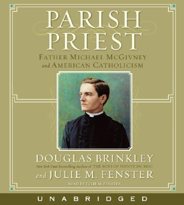 Parish Priest: Father Michael McGivney and American Catholicism 9780060853402