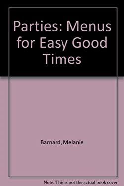 Parties!: Menus for Easy Good Times