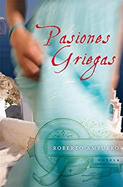 Pasiones Griegas: Novela