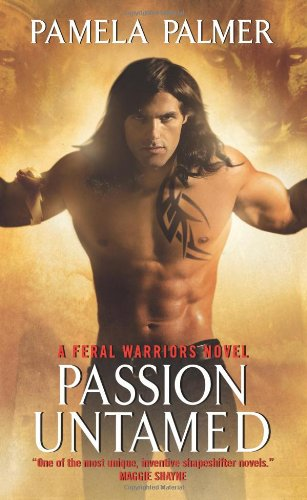 Passion Untamed: A Feral Warriors Novel
