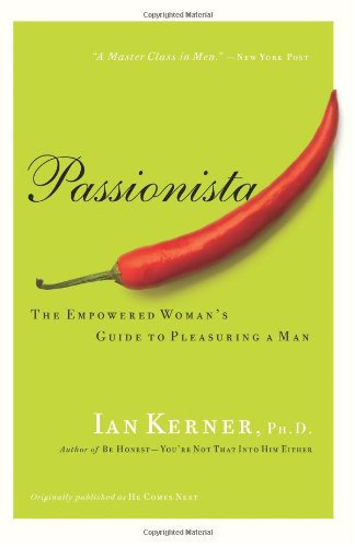 Passionista: The Empowered Woman's Guide to Pleasuring a Man 9780060834395