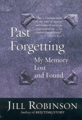 Past Forgetting: My Memory Lost and Found
