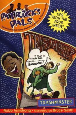 Patrick's Pals #6: Trashmaster