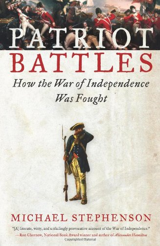 Patriot Battles: How the War of Independence Was Fought 9780060732622
