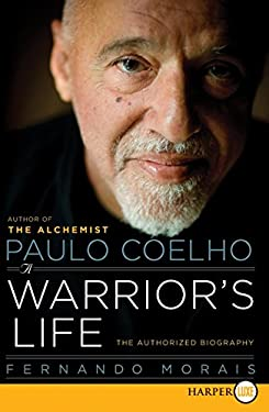 Paulo Coelho: A Warrior's Life: The Authorized Biography 9780061885884