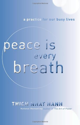 Peace Is Every Breath: A Practice for Our Busy Lives 9780062005816