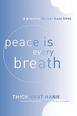Peace Is Every Breath: A Practice for Our Busy Lives 9780062005823