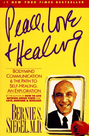 Peace, Love and Healing: Bodymind Communication & the Path to Self-Healing: An Exploration 9780060917050