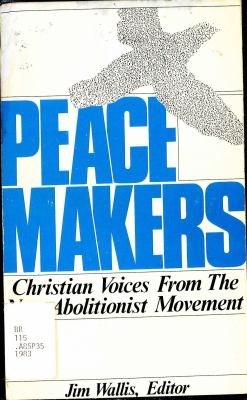 Peacemakers, Christian Voices from the New Abolitionist Movement