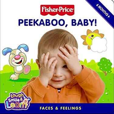 Peekaboo, Baby!: Faces & Feelings