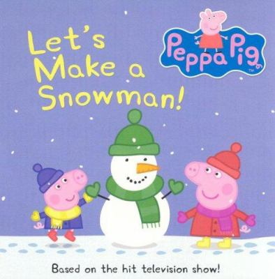 Peppa Pig: Let's Make a Snowman!