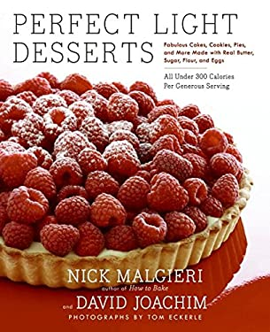 Perfect Light Desserts: Fabulous Cakes, Cookies, Pies, and More Made with Real Butter, Sugar, Flour, and Eggs, All Under 300 Calories Per Gene 9780060779290