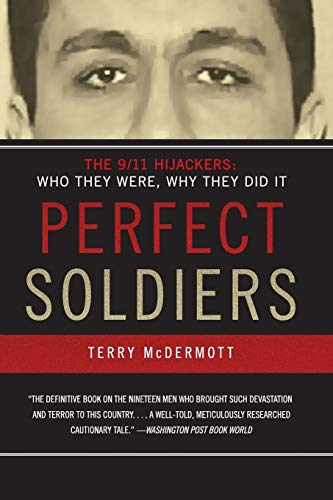 Perfect Soldiers: The 9/11 Hijackers: Who They Were, Why They Did It 9780060584702