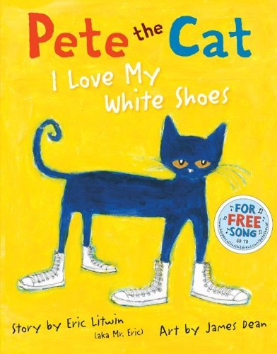 Pete the Cat: I Love My White Shoes 9780061906237