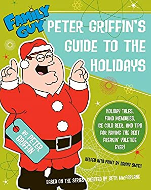 Peter Griffin's Guide to the Holidays 9780061373152