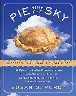Pie in the Sky: Successful Baking at High Altitudes 9780060522582