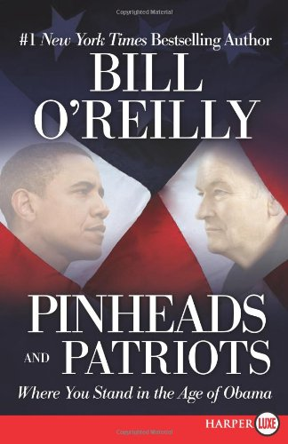 Pinheads and Patriots: Where You Stand in the Age of Obama 9780062002167