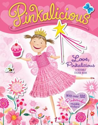Pinkalicious: Love, Pinkalicious [With Reusable Stickers]