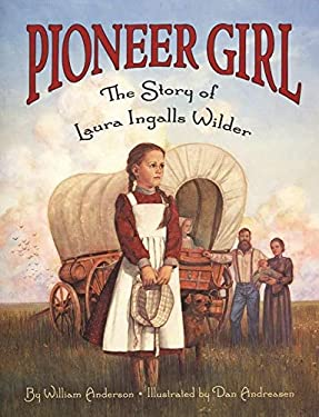 Pioneer Girl: The Story of Laura Ingalls Wilder