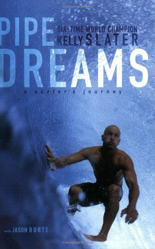 Pipe Dreams: A Surfer's Journey 9780060096311