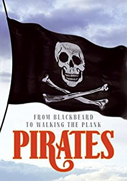 Pirates: From Blackbeard to Walking the Plank 9780061241727