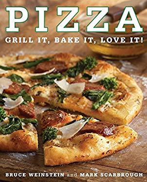 Pizza Pizza: Grill It, Bake It, Love It! Grill It, Bake It, Love It!