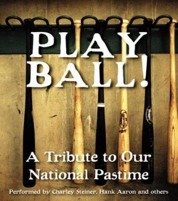 Play Ball!: A Tribute to Our National Pastime CD: Play Ball!: A Tribute to Our National Pastime CD 9780060592431
