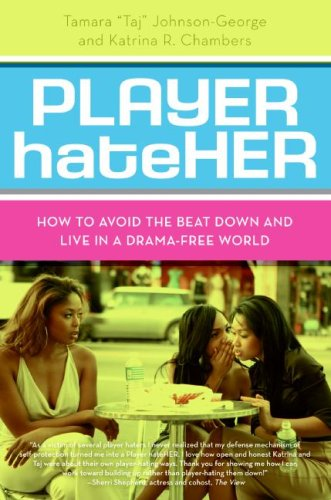 Player HateHer: How to Avoid the Beat Down and Live in a Drama-Free World