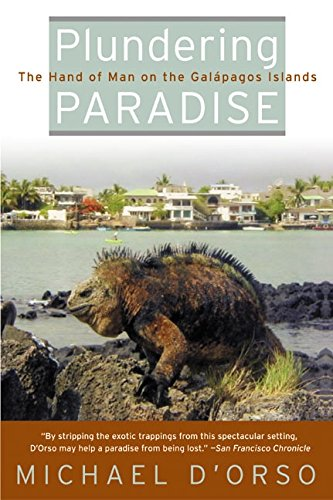 Plundering Paradise: The Hand of Man on the Galapagos Islands 9780060955762