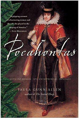Pocahontas: Medicine Woman, Spy, Entrepreneur, Diplomat