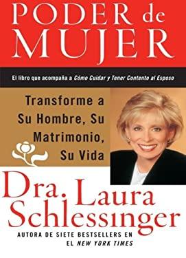 Poder de Mujer: Transforme a Su Hombre, Su Matrimonio, Su Vida 9780060841317