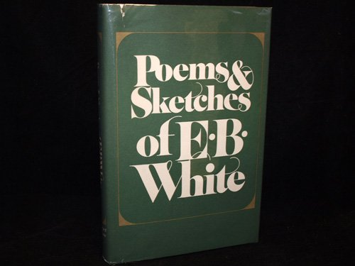 Poems and Sketches of E.B. White