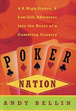 Poker Nation: A High-Stakes, Low-Life Adventure Into the Heart of a Gambling Country 9780060199036