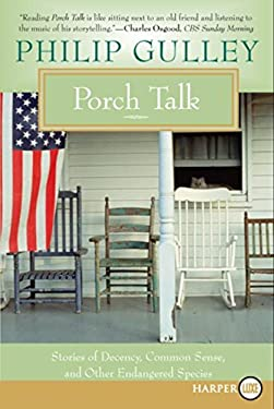 Porch Talk: Stories of Decency, Common Sense, and Other Endangered Species 9780061340239