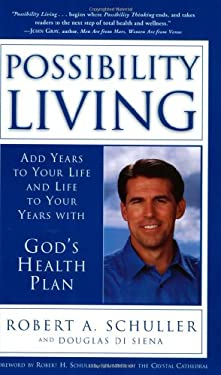 Possibility Living: Add Years to Your Life and Life to Your Years with God's Health Plan