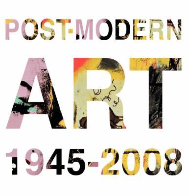Postmodern Art: From the Post-War to Today