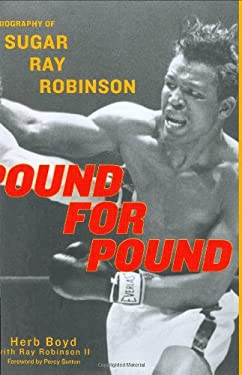 Pound for Pound: A Biography of Sugar Ray Robinson 9780060188764