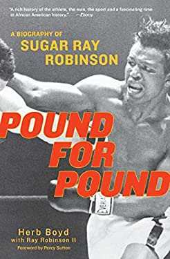 Pound for Pound: A Biography of Sugar Ray Robinson 9780060934385