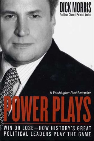 Power Plays: Win or Lose--How History's Great Political Leaders Play the Game 9780060004446